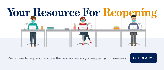 Your resource for reopening.
